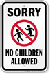 Sorry No Children Allowed Sign