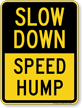 Speed Hump Slow Down Sign