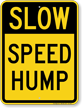 Speed Hump Slow Sign