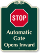 Stop, Automatic Gate, Opens Inward Signature Sign