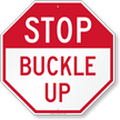 Stop Buckle Up Sign