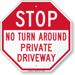 Stop, No Turn Around, Private Driveway Sign