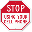 Stop Using Your Cell Phone Sign