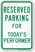 Parking Space Reserved For Today's Performer Sign