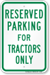 Parking Space Reserved For Tractors Only Sign