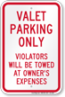 Valet Parking Only Violators Towed Sign