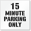 15 Minute Parking Only, Parking Lot Stencil