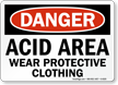 Danger: Acid Area Wear Protective Clothing