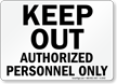 Keep Out Authorized Personnel Sign