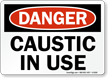 Danger: Caustic In Use