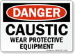 Danger Caustic Protective Equipment Sign