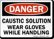 Danger Caustic Solution Gloves Handling Sign
