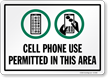 Cell Phone Use Permitted In This Area Sign