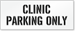 Clinic Parking Only, Parking Lot Stencil