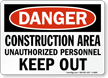 Danger Construction Area Unauthorized Personnel Sign