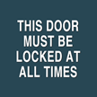 This Door Must Be Locked Sign