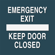 Emergency Exit Keep Door Closed