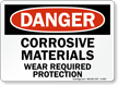 Danger Corrosive Materials Required Protection Sign