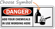 Add Your Chemicals In Use Wording Sign