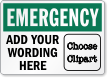 Custom Wording OSHA Emergency Sign