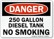 No Smoking 250 Gallon Diesel Tank Danger Sign