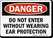 Danger Do Not Enter Ear Protection Sign