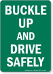 Buckle Up Drive Safely Sign