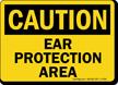 Ear Protection Area Sign, OSHA Caution