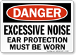 Excessive Noise Wear Ear Protection OSHA Danger Sign