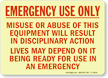 Emergency Use Only; Misuse Glow Sign