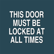 Door Must Be Locked All Time Sign