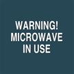 Warning! Microwave in Use Sign