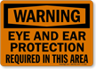 OSHA Warning Eye and Ear Protection Required Sign