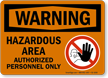 Hazardous Area Authorized Personnel Warning Sign