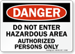 Danger Hazardous Area Authorized Persons Sign