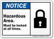 Hazardous Area Must Be Locked Sign