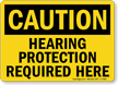 OSHA Caution Hearing Protection Required Here Sign