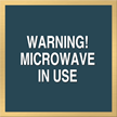 Warning Microwave In Use Sign