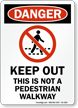 Not A Pedestrian Walkway Danger Sign