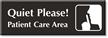 Quiet Please Patient Care Area Select-a-Color Engraved Sign