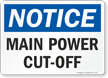Notice Main Power Cut-Off Sign