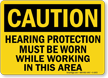 OSHA Caution Hearing Protection Must Be Worn Sign