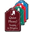 Quiet Please Testing In Progress ShowCase Sign