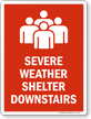 Severe Weather Shelter Downstairs Sign