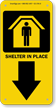 Shelter In Place Down Arrow Sign