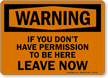 Warning If You Don't Have Permission Leave Sign