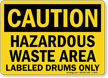 Caution Hazardous Waste Labeled Drums Sign