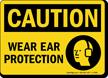 Wear Ear Protection OSHA Caution Sign