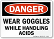 Danger: Wear Goggles While Handling Acids