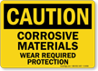 Caution: Corrosive Materials Wear Required Protection